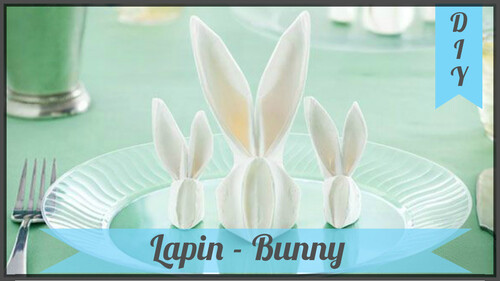 DIY : Pliage de serviette - Lapin