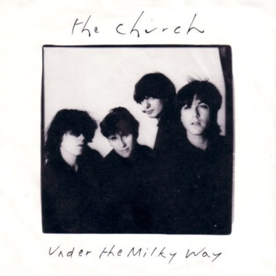 Church - Under The Miilky Way - 1988