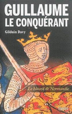 Guillaume le Conquérant - Gilduin Davy