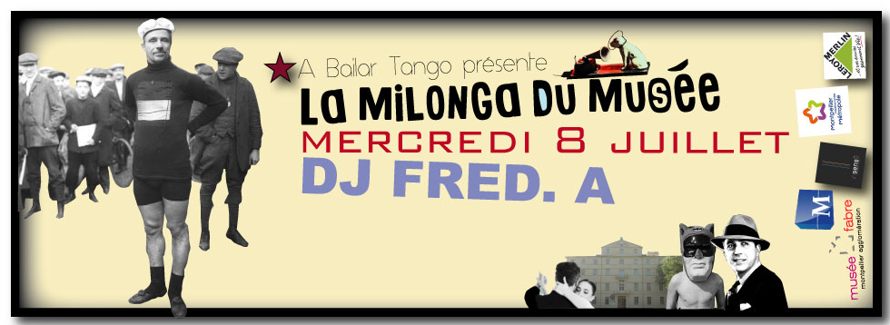 ★ Mercredi 8 Juillet DJ FRED.A à La MILONGA du MUSEE ★