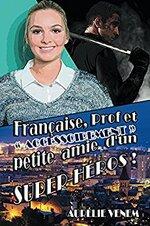 """Française, prof, et """"accessoirement"""" petite amie d'un super-héros de Aurélie Venem"""