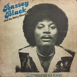 Bassey Black & The Natty Messiah - Someone To Love - Complete LP