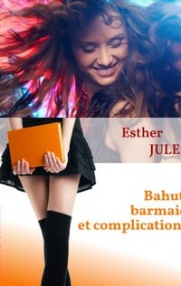 Bahut, barmaid et complications (Esther Jules)