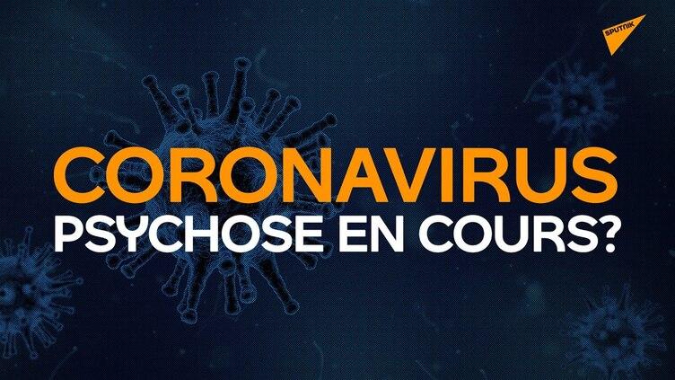 CORONAVIRUS ... ATTENTION A LA PSYCHOSE