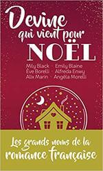 Chronique Devine qui vient pour Noël de Mily Black, Emily Blaine, Eve Borelli, Alfreda Enwy, Alix Marin et Angéla Morelli.
