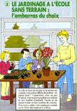 Jardifiche 2 : Le jardinage à l'école sans terrain, l'embarras du choix