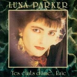 Luna Parker - Tes Etats D'ames ... Eric