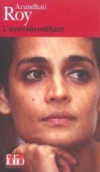 Arundhati Roy , l'écrivain militant