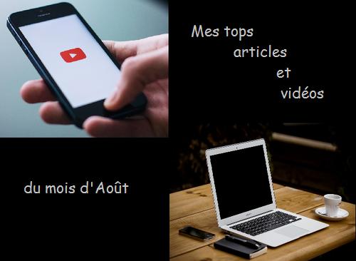 Mes tops articles et vidéos- Août 2018