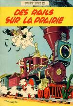 Lucky Luke, Des rails sur la prairie, Morris (dessin)  et Goscinny (scénario)