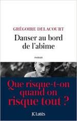 Danser au bord du gouffre - Grégoire Delacourt -