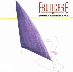 Fruitcake - Summer Reminiscence - Complete LP