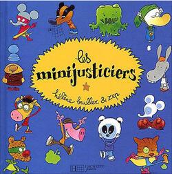 Les Minijusticiers : découvrez le bon côté de nos défauts !