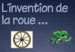 L'invention de la roue