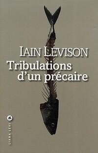 tribulations-dun-precaire-iain-levison
