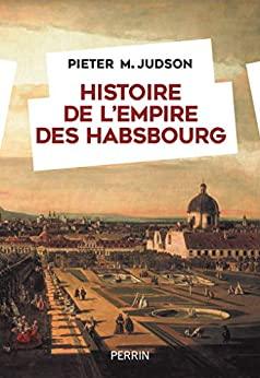 L'Empire des Habsbourg  -  Peter M. Judson