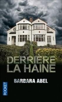 Dérrière la haine, tome 1; de Barbara Abel