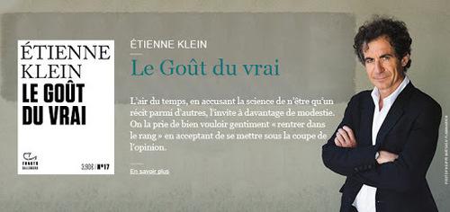KLEIN, Étienne - Le goût du vrai dans la science  (Rencontres)