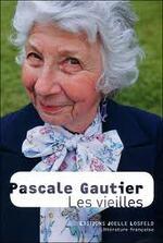 Les vieilles Pascale Gautier