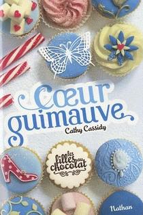 Cathy Cassidy T.2 - les filles au chocolat - Coeur Guimauve