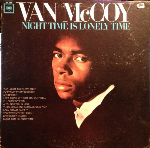 "Van McCoy 1966 : Album "" Night Time Is Lonely Time "" Columbia Records CS 2497 [ US ]"