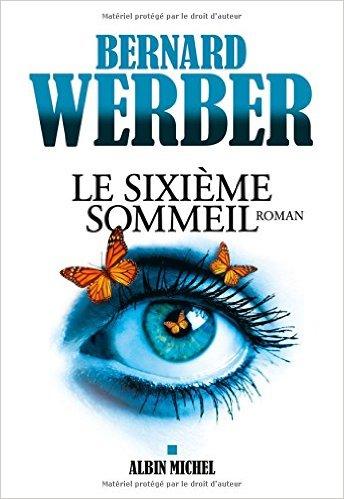 Le Sixieme Sommeil de Bernard Werber
