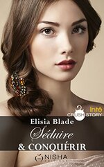 Chronique Séduire et conquérir d'Elisia Blade