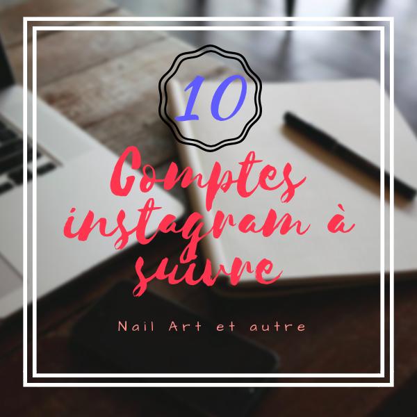 10 comptes Instagram à suivre [Nail Art et autre]