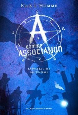 Couverture de A Comme Association, Tome 1 : La Pâle Lumière des Ténèbres
