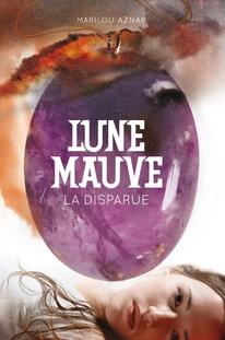 Marilou Aznar - Lune Mauve T.1 - la disparue