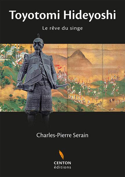 Roman - Toyotom Hideyoshie le rêve du singe