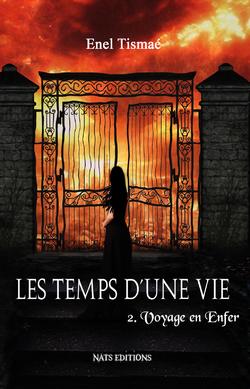 Les temps d'une vie, tome Il : Voyage en Enfer - Enel Tisamaé
