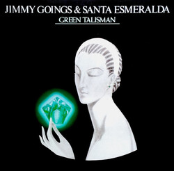 Jimmy Goings & Santa Esmeralda - Green Talisman - Complete LP