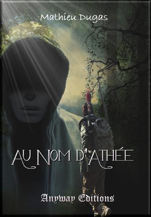 Au nom d'Athée de Mathieu Dugas
