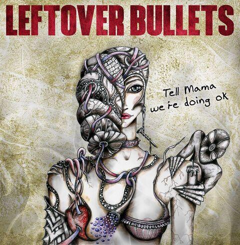 """LEFTOVER BULLETS - Les détails du nouvel album Tell Mama We're Doing OK ; """"Confused"""" Clip"""