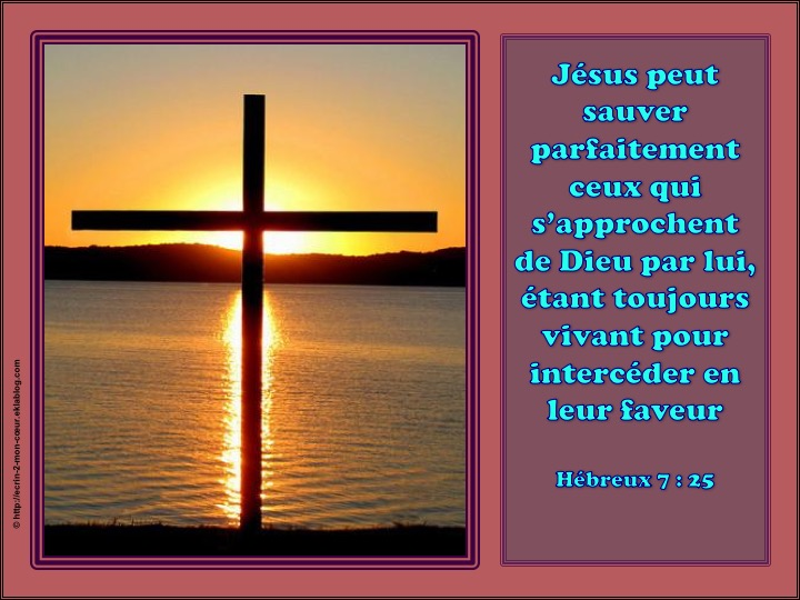 Jésus peut sauver parfaitement - Hébreux 7 : 25