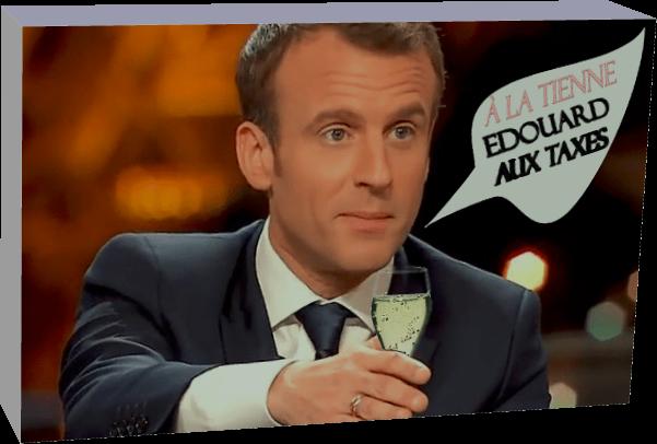 A la tienne Edouard aux Taxes (Humour)