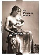 Né d'aucune femme Franck Bouysse
