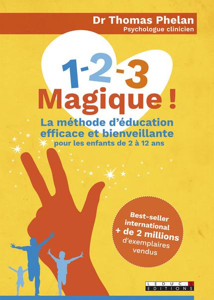1-2-3 magique ! La méthode d'éducation pour les enfants de 2 à 12 ans - Thomas Phelan