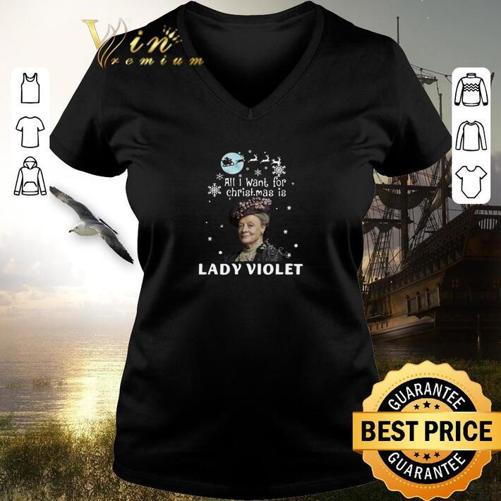 Funny Downton Abbey All I Want For Christmas Is Lady Violet Crawley shirt