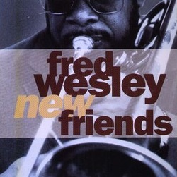Fred Wesley - New Friends - Complete LP