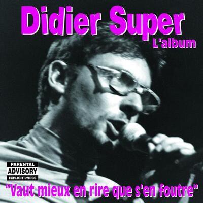 Frenchy But Chic # 111  : Didier Super - Vaut mieux en rire que s'en foutre (2004)
