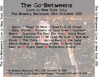 La semaine Go-Betweens + live = The Go-Betweens - NYC The Bowery Ballroom - 19 octobre 2000