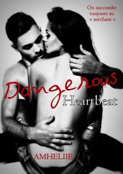 Dangerous Heartbeat - Amheliie