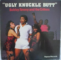 Bobby Jimmy & The Critters - Ugly Knuckle Butt - Complete LP