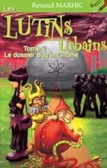 Les lutins urbains, tome 2 : Bug le Gnome (Renaud Marhic)