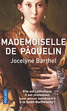 Mademoiselle de Pâquelin ; Jocelyne Barthel