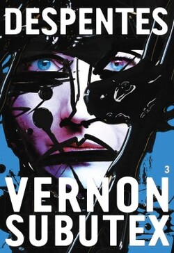 Vernon Subutex - Tome 3 - Virginie Despentes