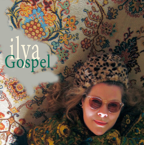 Ilya - Gospel (2016) [Folk Pop , Vocal , Alternative]