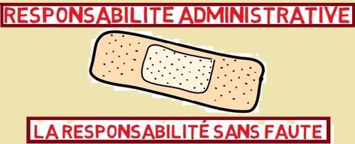 La responsabilité sans faute de l'administration